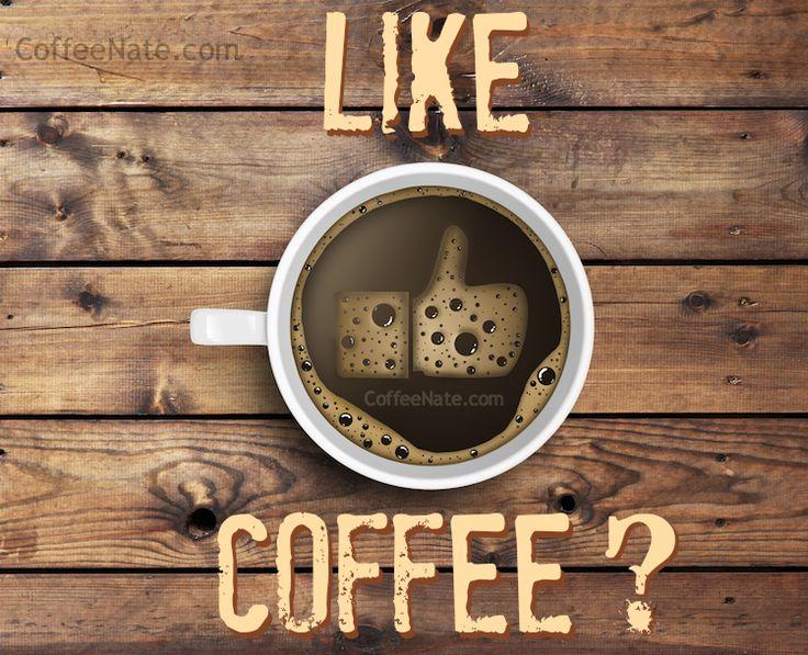 "Who doesn't ""Like"" coffee? Here is a starter guide to LOVING coffee! #coffee CoffeeNate.com"