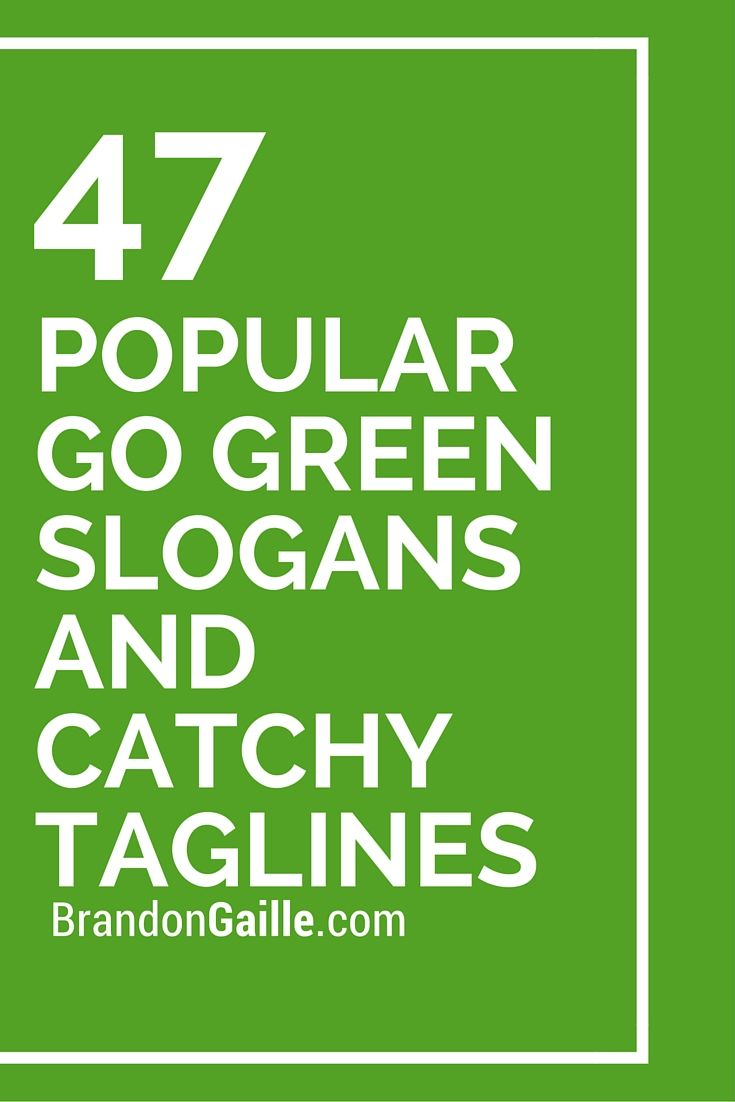 best ideas about go green slogans environment list of 47 popular go green slogans and catchy taglines