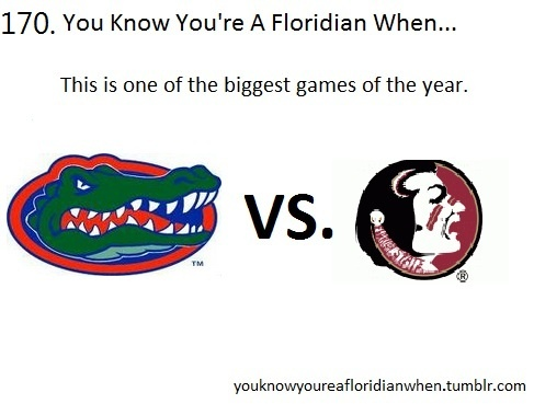 I'm not originally from Florida, but it is true along with the Miami game.