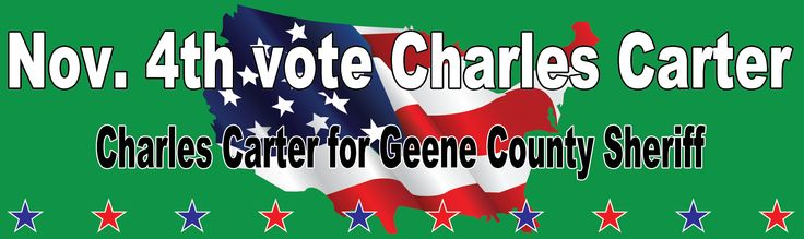 Nov 4th vote Charles Carter for Geene County Sheriff | www.sign11.com