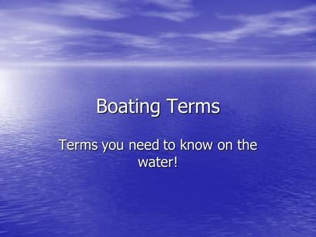 Boating Terms Terms you need to know on the water!
