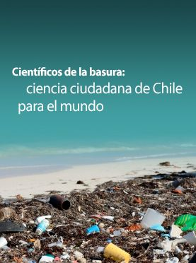 http://www.explora.cl/descubre/articulos-de-ciencia/naturaleza-articulos/ecologia-articulos/6346-cientificos-de-la-basura-ciencia-ciudadana-de-chile-para-el-mundo