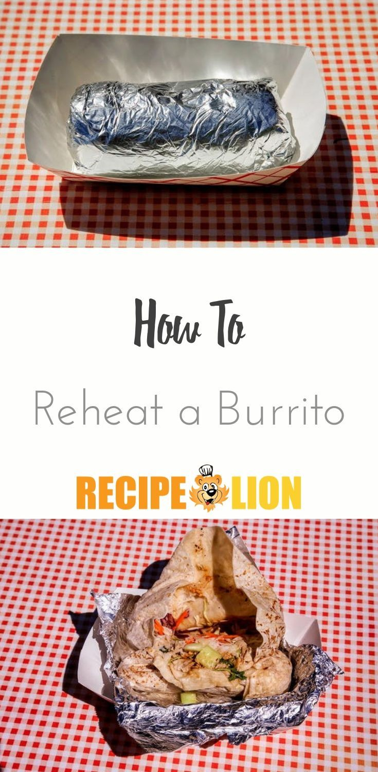 How To Reheat A Burrito Mexican Food Recipes Easy Mexican Food Recipes Recipes