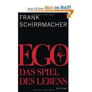 Ego: Das Spiel des Lebens: Amazon.de: Frank Schirrmacher: Bücher