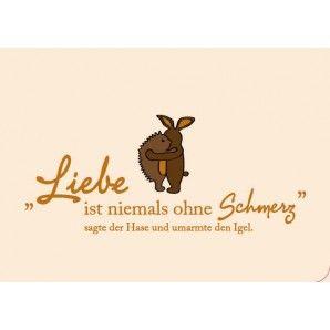 """Lustige Postkarte: """"Liebe ist niemals ohne Schmerz"""" sagte der Hase und umarmte den Igel. bei Grusskartenladen.de"""
