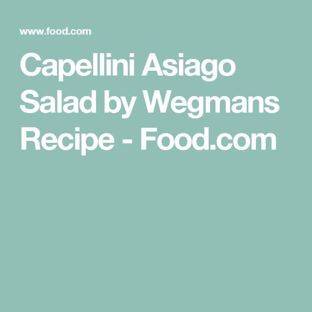 Capellini Asiago Salad by Wegmans Recipe - Food.com