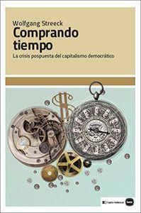 Comprando tiempo : la crisis pospuesta del capitalismo democrático / Wolfgang Streeck.     1ª ed.    Katz, 2016