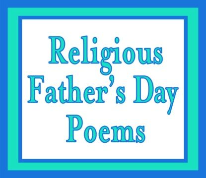Religious Poems for Father's Day - sweet faith-based poems for dad's day!