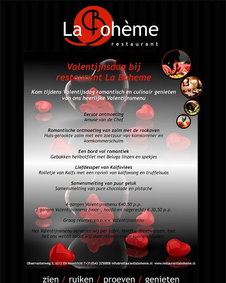 Kom op zondag 14 februari 2016 genieten van het heerlijke Valentijnsmenu bij restaurant La Boheme 043-3250808 www.restaurantlaboheme.nl