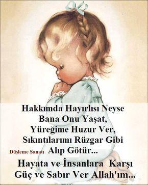 Hakkımda hayırlısı neyse bana onu yaşat, yüreğime huzur ver, sıkıntılarımı rüzgar gibi alıp götür... Hayata ve insanlara karşı güç ve sabır ver Allah'ım... #dini dua bebek sabir sikinti huzur