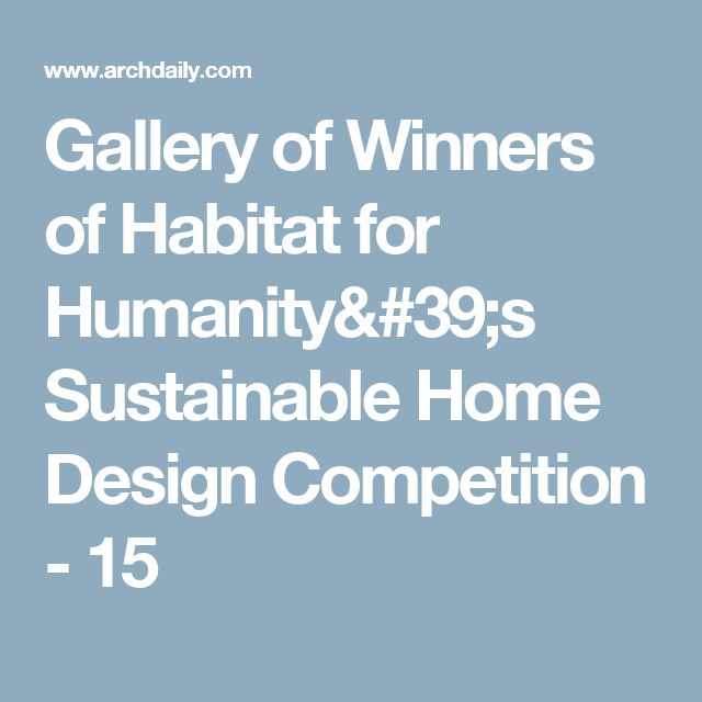 Gallery of Winners of Habitat for Humanity's Sustainable Home Design Competition - 15