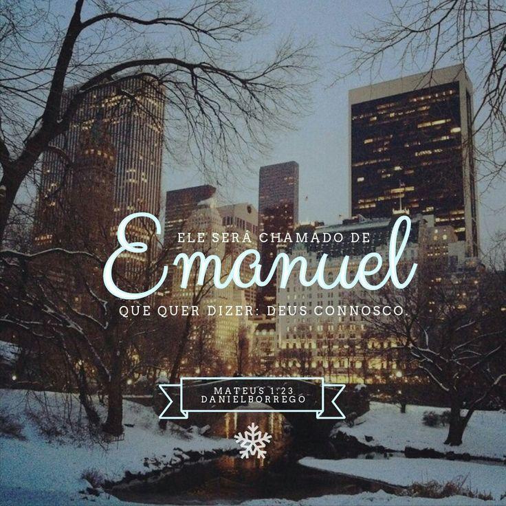 """""""Ele será chamado de Emanuel, que quer dizer: Deus connosco."""" #Mateus1:23 #FelizNatal #DanielBorrego"""