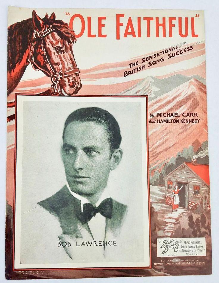 Ole Faithful 1934 Sheet Music Bob Lawrence Michael Carr Hamilton Kennedy British