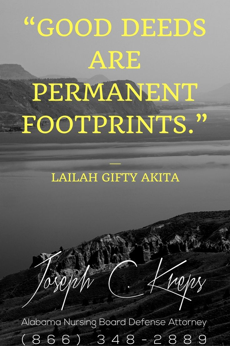 """#Nursing #Board #Defense #Attorney #Alabama - We are here now to help you with your #Nursing #Charges. Call Today.  """"Good deeds are permanent footprints."""" ― Lailah Gifty Akita  https://www.krepslawfirm.com/blog/nursing-board-defense-attorney-alabama-373/?utm_content=buffer7d6ea&utm_medium=social&utm_source=pinterest.com&utm_campaign=buffer - #KLF"""