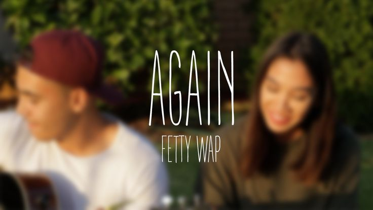 Again  Fetty Wap (Acoustic Cover) #thatdope #sneakers #luxury #dope #fashion #trending