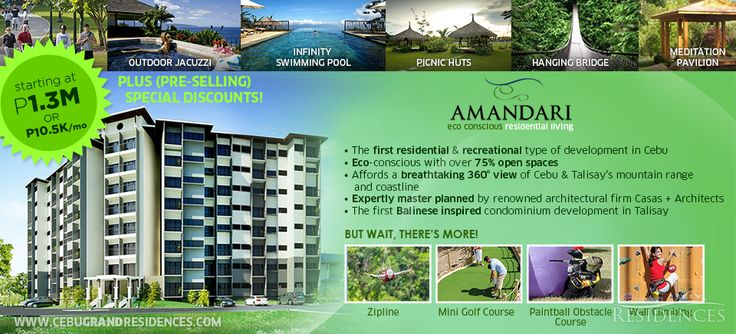 """an iconic multi-tower residential & recreational development""  The first residential & recreational type of development in Cebu with over 75% open spaces and a breathtaking 360° view of Cebu & Talisay's mountain range and coastline.  Amandari Adventure Park offers zipline, mini golf course, paintball obstacle course, wall climbing, hanging bridge, organic garden plots and more!  Visit: http://cebugrandresidences.com/amandari-eco-conscious-residential-living-talisay-city/"