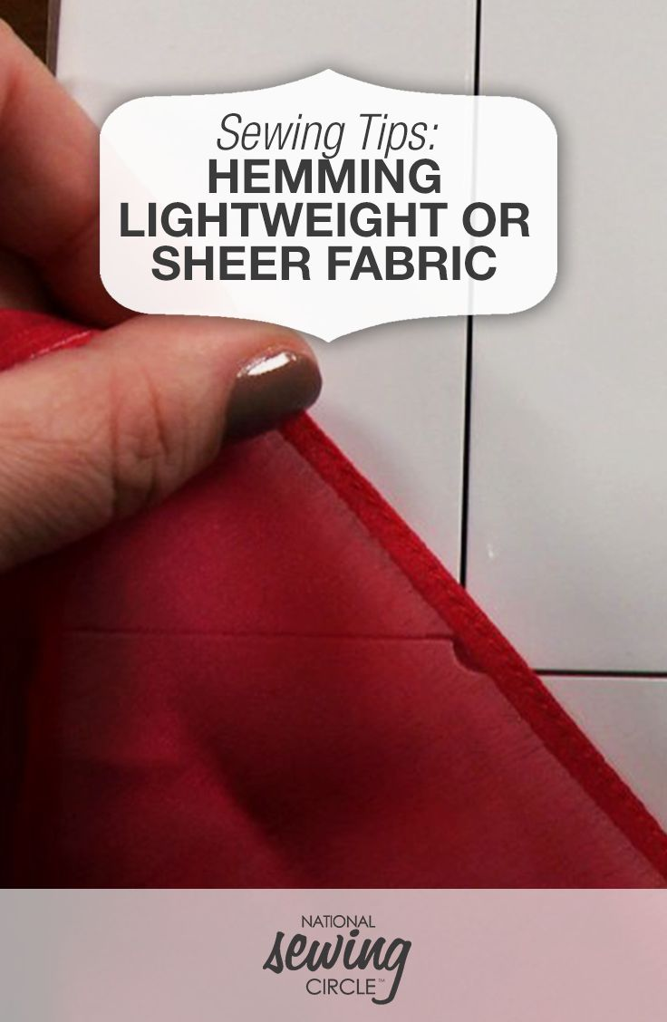 How to Hem Lightweight or Sheer Fabric