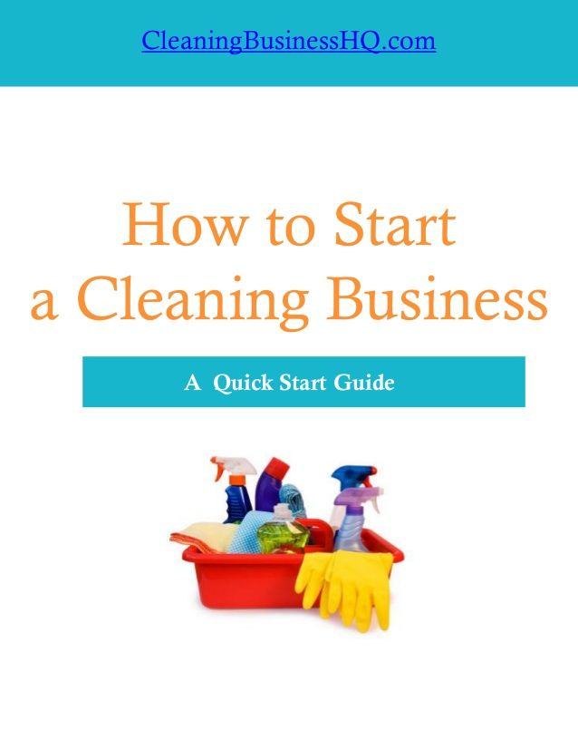How to Start A Cleaning Business by CleaningBusinessHQ via slideshare