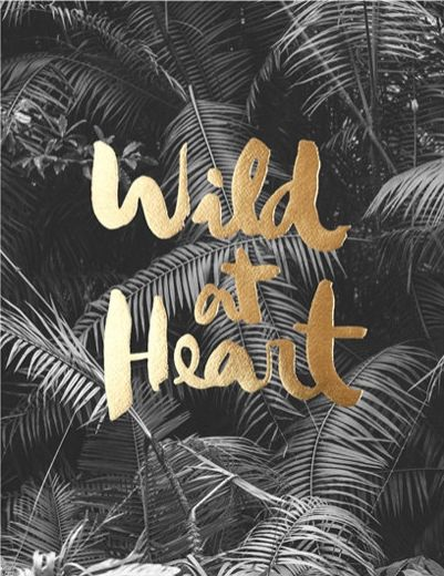 Wild at heart. OLD GOLD edition. B/W photography. Bali. handmade lettering…