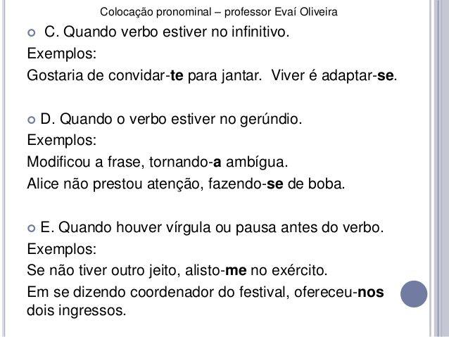 Colocação pronominal – professor Evaí Oliveira   C. Quando verbo estiver no infinitivo.  Exemplos:  Gostaria de convidar-...