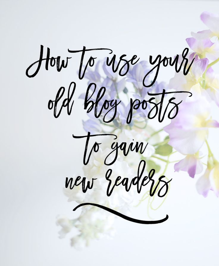 how to use your old blog posts to gain new readers