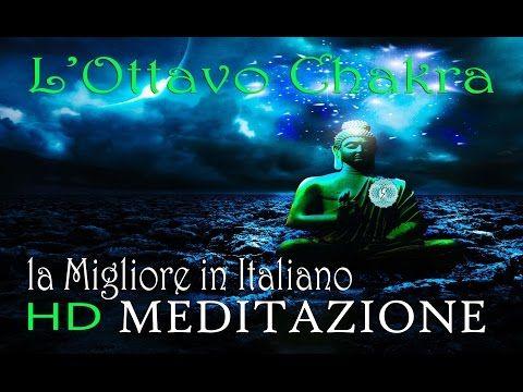 La Migliore Meditazione Guidata in Italiano | L'Ottavo Chakra ® | AUDIO HD - YouTube
