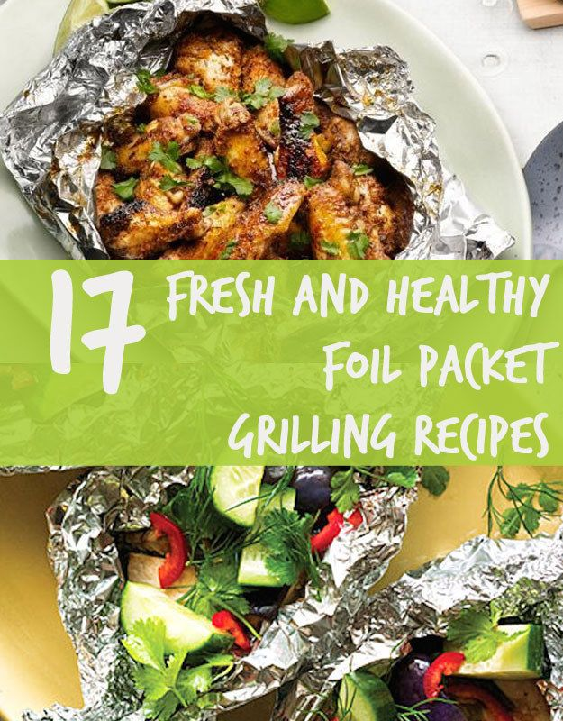 17 Fresh And Healthy Foil Packet Grilling Recipes