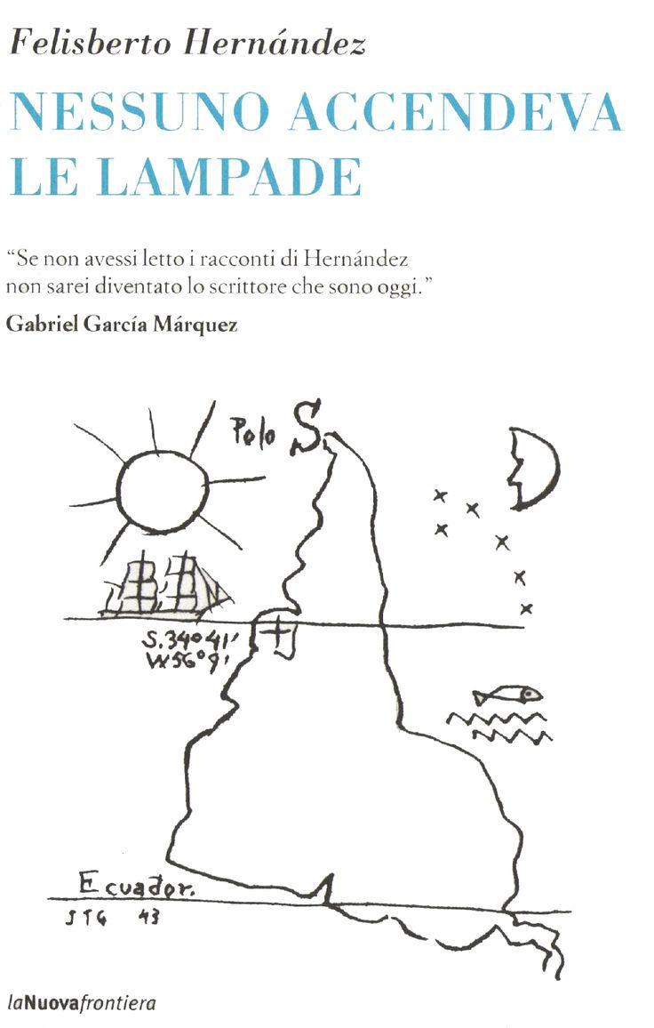 Lo confesso. Felisberto Hernández è uno dei miei scrittori sudamericani preferiti. Eppure chi è costui? Perché non ha la fama di Borges, Cortázar...