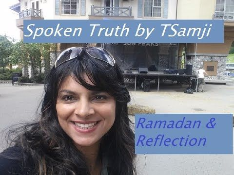 Ramadan & Reflection Spoken Truth by TSamji 2016 - Eid Mubarak Canada