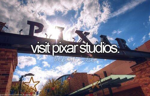 Visit Pixar Studios / Bucket List Ideas / Before I Die