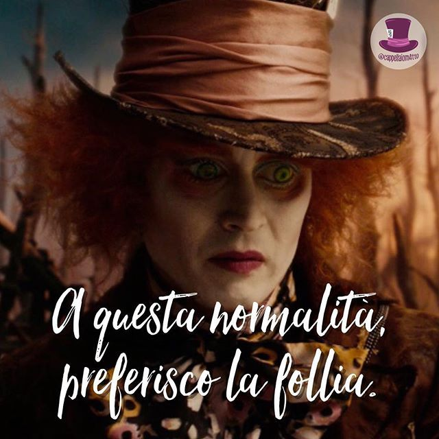 A questa normalità, preferisco la follia. • #cappellaiomatto #madhatter #madness #wonderland #alice #nofilter #heart #mind #life #love #live #quote #comment #comments #tweegram #instagood #igers #instadaily #true #word #cute #adorable #kiss #hugs #romance #forever #happy #serendipity #teaparty #xoxo