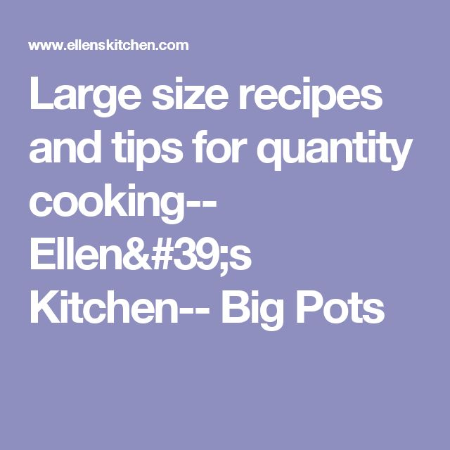 Ellens Kitchen: Large Size Recipes And Tips For Quantity Cooking-- Ellen's