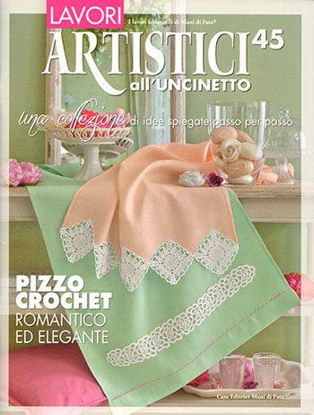 Lavori Artistici all'Uncinetto #45 con tavole decalcabili Tutto l'uncinetto più raffinato per la tua casa.