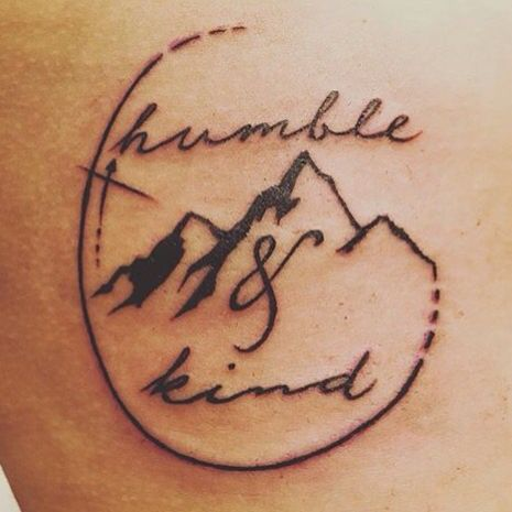 """I know you've got mountains to climb but always stay humble and kind"""