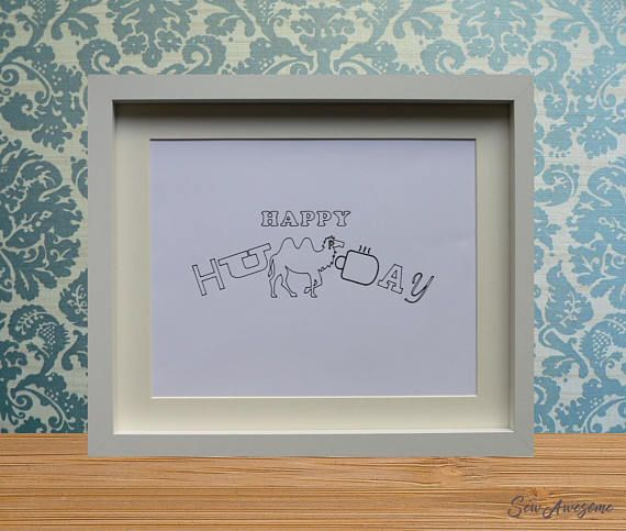 Happy Humpday Frame. This is a monochrome design. Everyone needs something fun to get them over humpday (Wednesday) so why not treat yourself or a friend to this.  All my designs are lovingly created by myself and can be personalised with wording, colour and themes for any occasion and