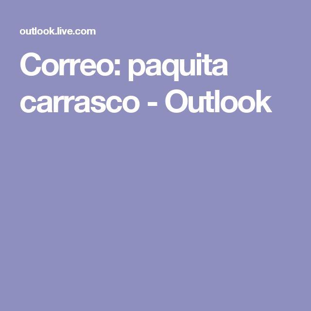 Correo: paquita carrasco - Outlook