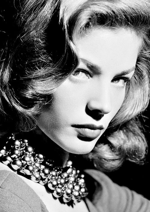 """I think your whole life shows in your face and you should be proud of that."" Lauren Bacall"