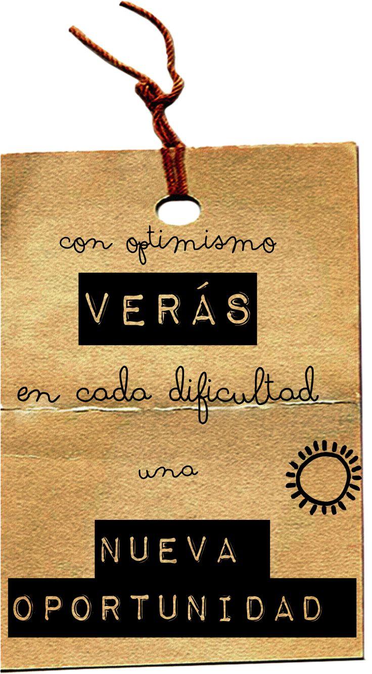 Con optimismo verás en cada dificultad una nueva oportunidad
