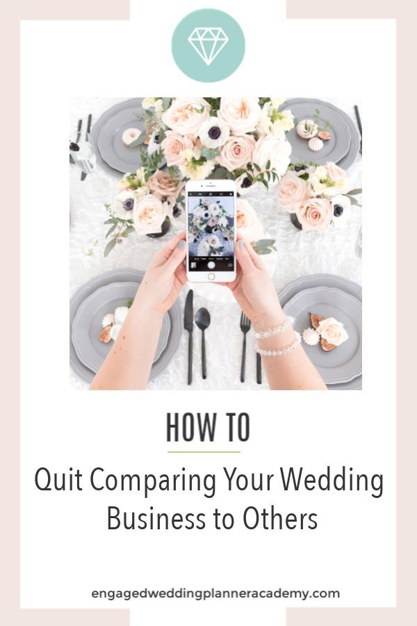 It S Easy To Fall Into The Trap Of Comparing Your Wedding Business Others But Won T Help You Serve Ideal Client Here Is Some Practical Advice
