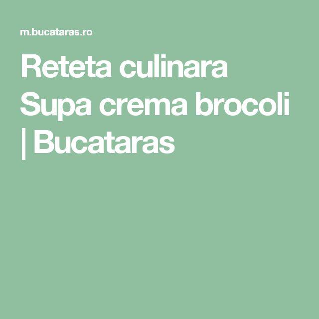 Reteta culinara Supa crema brocoli   Bucataras