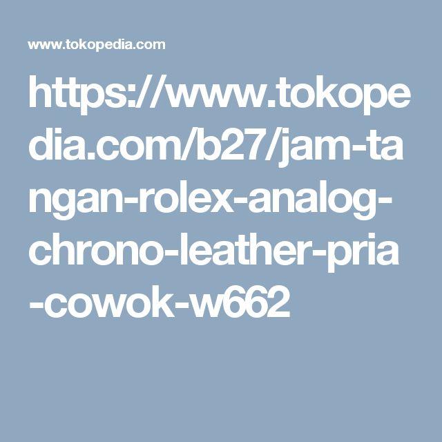 https://www.tokopedia.com/b27/jam-tangan-rolex-analog-chrono-leather-pria-cowok-w662