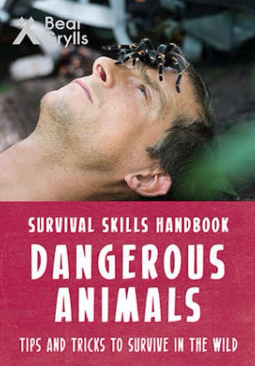 Bear Grylls survival skills dangerous animals book