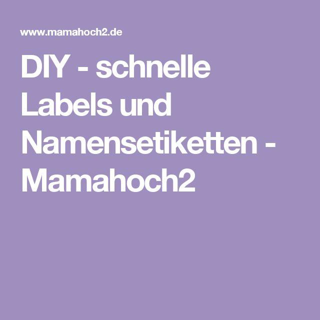 DIY - schnelle Labels und Namensetiketten - Mamahoch2