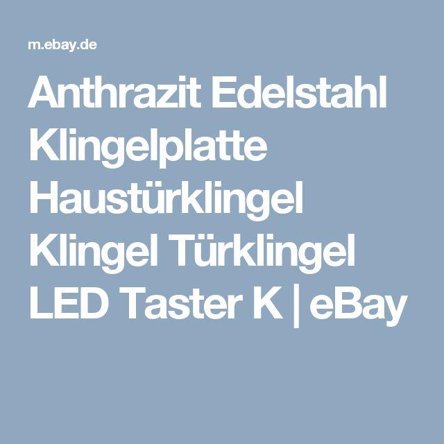 Anthrazit Edelstahl Klingelplatte Haustürklingel Klingel Türklingel LED Taster K  | eBay
