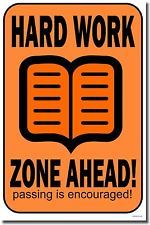 NEW Classroom Motivational POSTER - Hard Work Zone Ahead! Passing Is Encouraged!