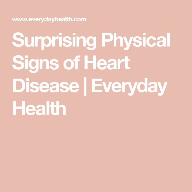 Surprising Physical Signs of Heart Disease | Everyday Health