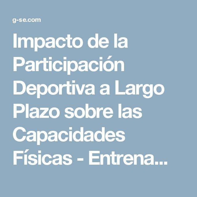 Impacto de la Participación Deportiva a Largo Plazo sobre las Capacidades Físicas - Entrenamiento de la Coordinación