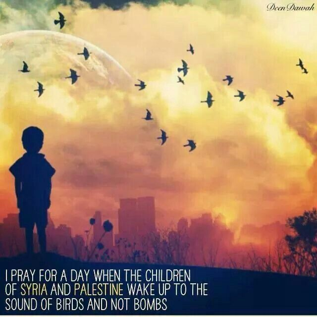 Children in Palestine, Syria, and all over the world who are suffering will never, ever be forgotten. They remain in our hearts and in our prayers. Someday soon Inshallah, this will become a reality.  ❤️