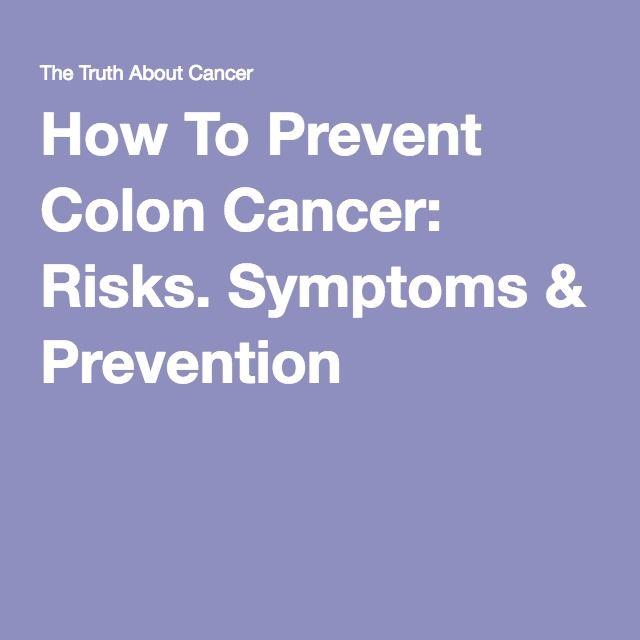 How To Prevent Colon Cancer: Risks. Symptoms & Prevention
