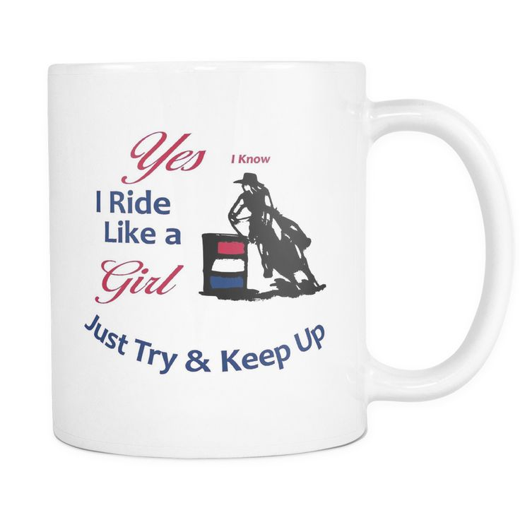 I Know I Ride Like a Girl White Coffee Mug
